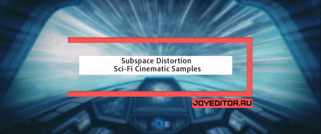 Subspace Distortion - Sci-Fi Cinematic Samples