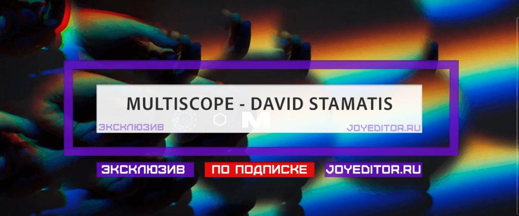 MULTISCOPE - DAVID STAMATIS